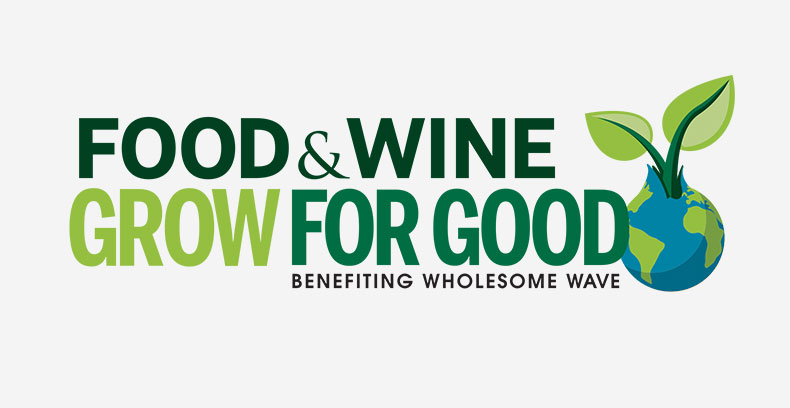 Food & Wine Grow For Good