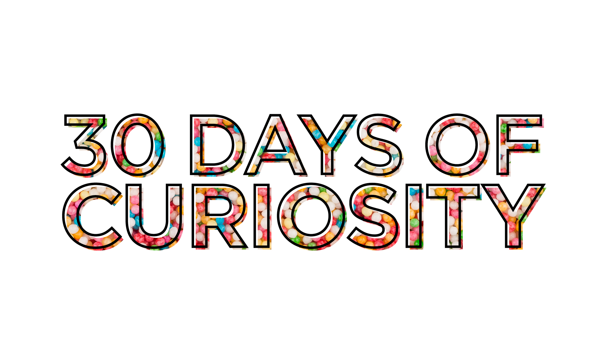 30 days of curiosity